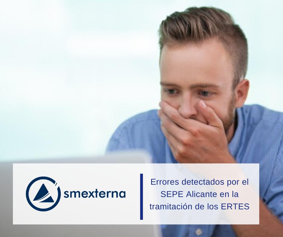 Errores detectados por el SEPE Alicante en la tramitación de los ERTES